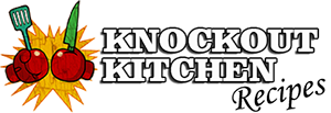 Knockout Kitchen Recipes